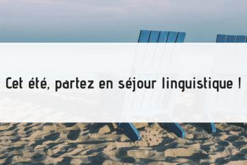 avantages de partir en séjour linguistique l'été