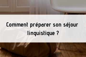 préparer son séjour linguistique en Angleterre