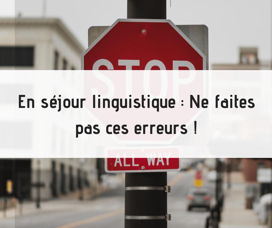 ne pas faire d'erreurs en séjour de langue