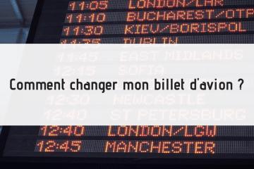 changer votre billet d'avion