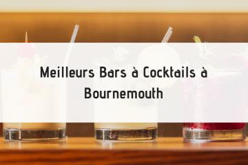 Meilleurs Bars à Cocktails à Bournemouth pour sortir