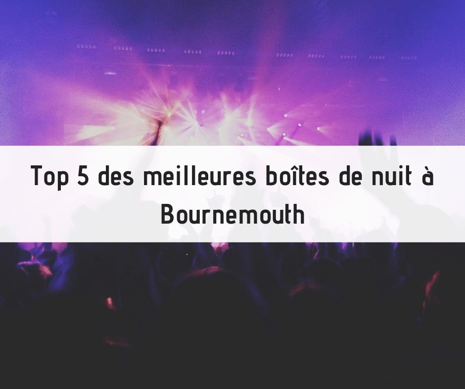 Top 5 des meilleures boîtes de nuit à Bournemouth